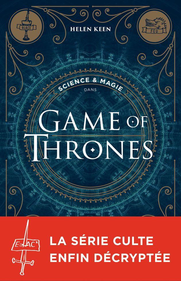 science magie dans game of thrones la s rie d crypt e unification france. Black Bedroom Furniture Sets. Home Design Ideas